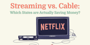 """Image showing TV with text reading """"Streaming vs Cable: Which States are Actually Saving Money"""""""